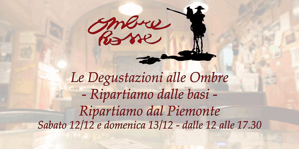 Le Degustazioni alle Ombre - Ripartiamo dalle basi, ripartiamo dal Piemonte