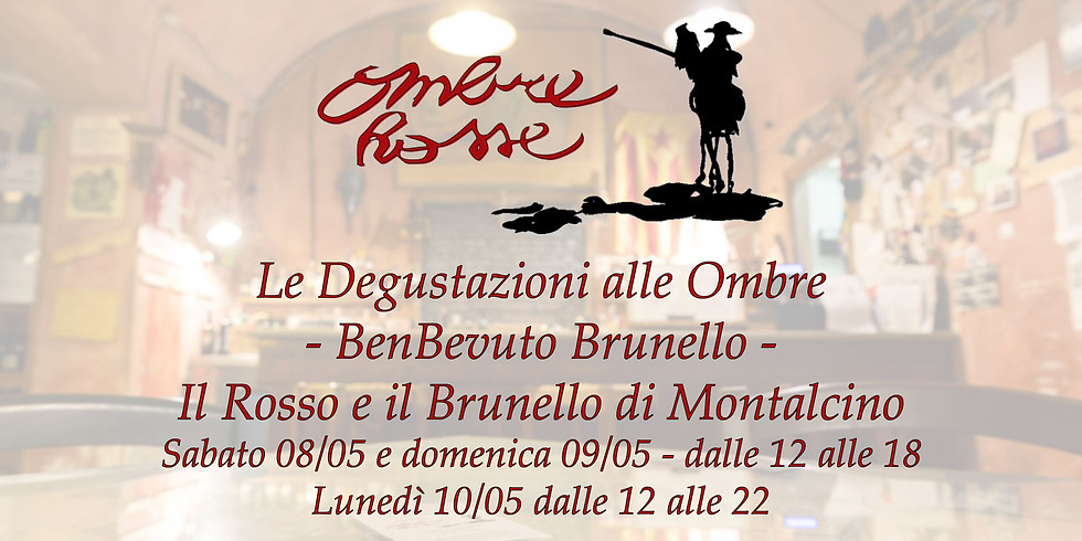 Le Degustazioni alle Ombre - BenBevuto Brunello - Il Rosso e il Brunello di Montalcino