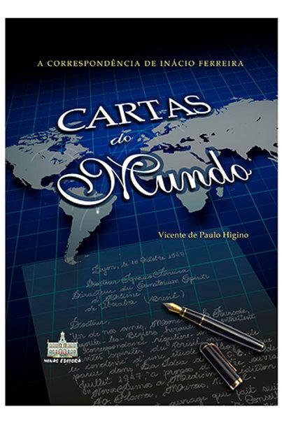 CARTAS DO MUNDO - A Correspondência de Dr.  Inácio Ferreira