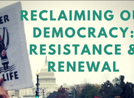 Reclaiming Our Democracy: Resistance and Renewal