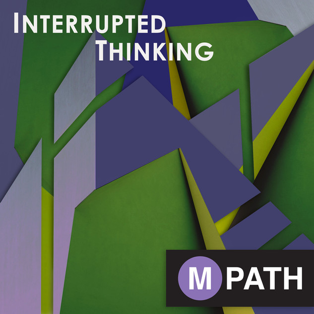 Interrupted Thinking