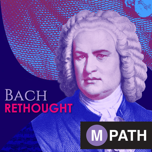 Bach Rethought