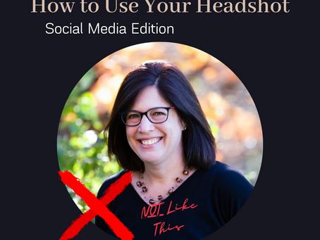 How to: Correctly Use Your Headshot