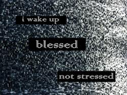 i wake up blessed