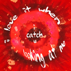 Love it When I Catch U 0500
