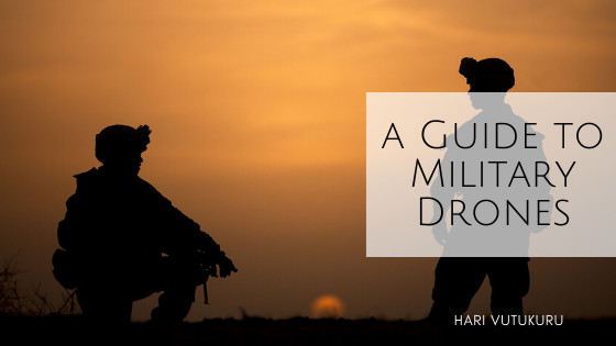 A Guide to Military Drones