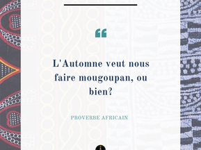 Monday Vibes – Proverbe Africain – Automne