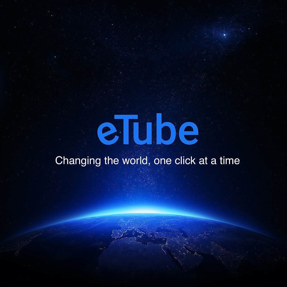 eTube Changing the world, one click at a