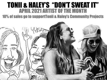Tonii & Haley - Lopiez April 2021 Artist of the Month! #dontsweatitpizza