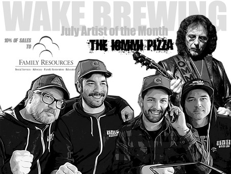 WAKE BREWING - LOPIEZ JULY ARTIST OF THE MONTH - #THEIOMMIPIZZA