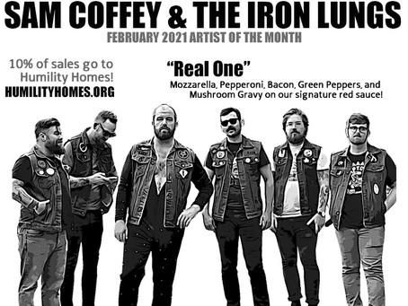 Sam Coffey & The Iron Lungs - Lopiez Pizza of the Month February 2021 #realonepizza