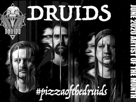 DRUIDS - JUNE 2020 ARTIST OF THE MONTH