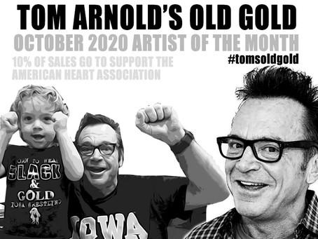TOM ARNOLD - LOPIEZ OCTOBER 2020 ARTIST OF THE MONTH #tomsoldgold
