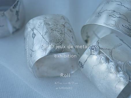 """SUD jeux de metal exhibition """"Roll"""""""