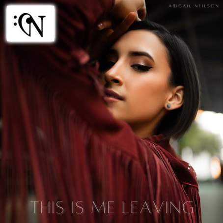 "Country/Pop Artist Abigail Neilson to Release New Single & MV for ""This Is Me Leaving"" on Nov. 13th"