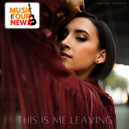ABIGAIL NEILSON ANNOUNCES NEW SINGLE 'THIS IS ME LEAVING'