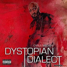 Cyrus Malachi 'Dystopian Dialect'