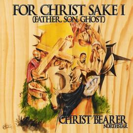 Christ Bearer 'For Christ's Sake I'