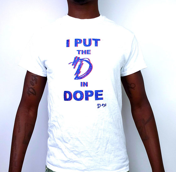 "DOSA®️✝️ ""I Put The D in Dope"" Slogan Tee"