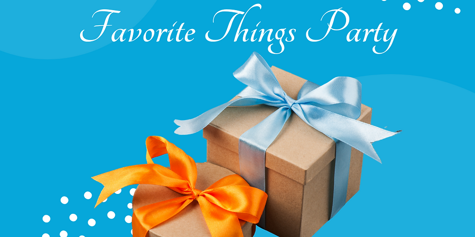 """My Favorite Things"" Party RECAP"