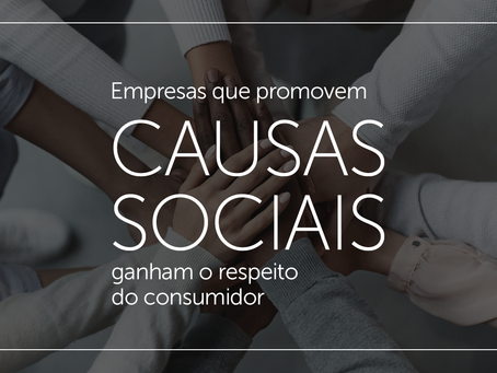 Empresas que promovem causas sociais ganham o respeito do consumidor