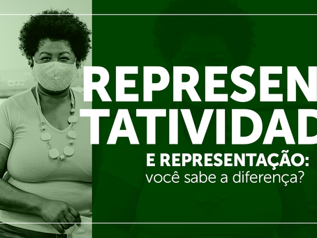 Representatividade e representação: você sabe a diferença?
