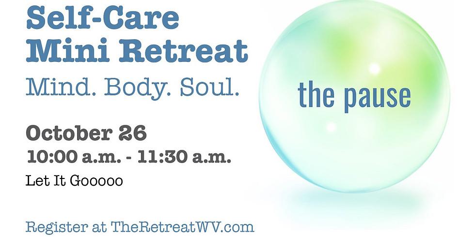 "10/26 ""Let It Goooo""   The Pause - Self-Care Mini Retreats"