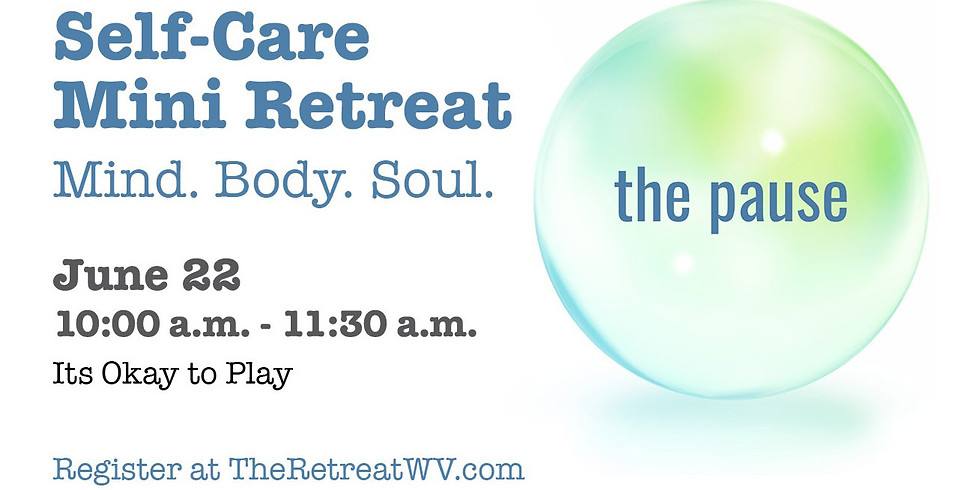 "06/22 ""Its Okay to Play"" | The Pause - Self-Care Mini Retreats (1)"