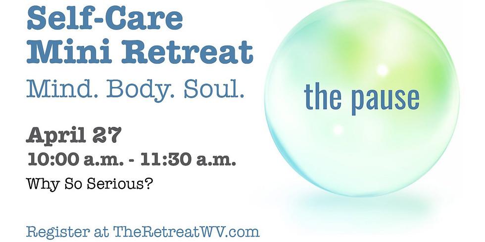 "04/27 ""Why So Serious?"" | The Pause - Self-Care Mini Retreats (1)"