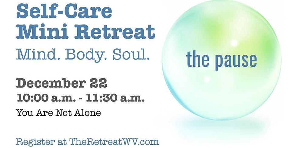 "12/28 ""You are Not Alone"" | The Pause - Self-Care Mini Retreats"