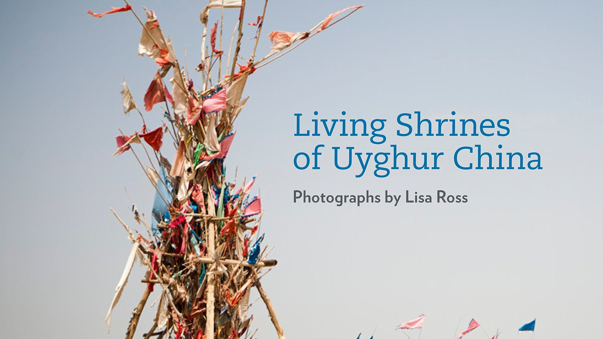 The book Living Shrines of Uyghur China – Photographs by Lisa Ross, published in 2013 by the Monacelli Press accompanies the exhibition with essays by Beth Citron, Rahila Dawut and Alexandre Papas.