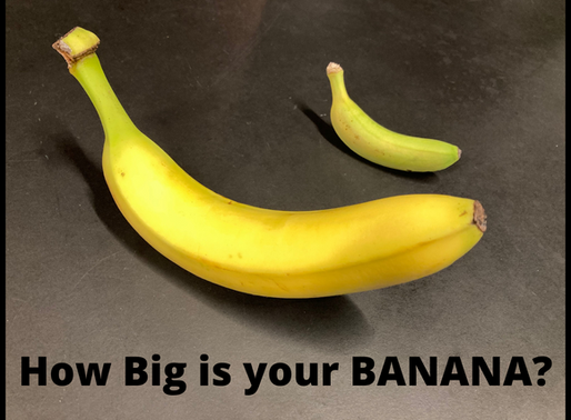 How Big is your BANANA?