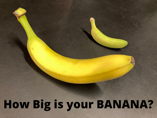 How Big is your BANANA?