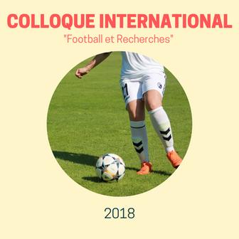 """COLLOQUE INTERNATIONAL """"FOOTBALL ET RECHERCHERS"""""""