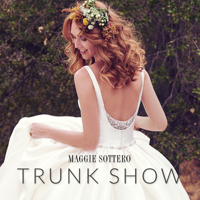 Maggie Sottero Trunk Show - August 18 to August 19