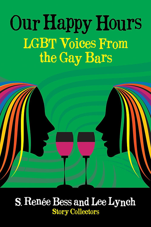 Autographed Paperback Our Happy Hours, LGBT Voices from the Gay Bars