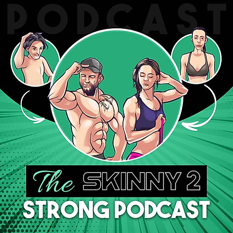 The Skinny 2 Strong Podcast