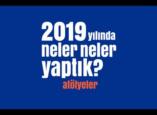 2019'da Neler Neler Yaptık - Atölyeler