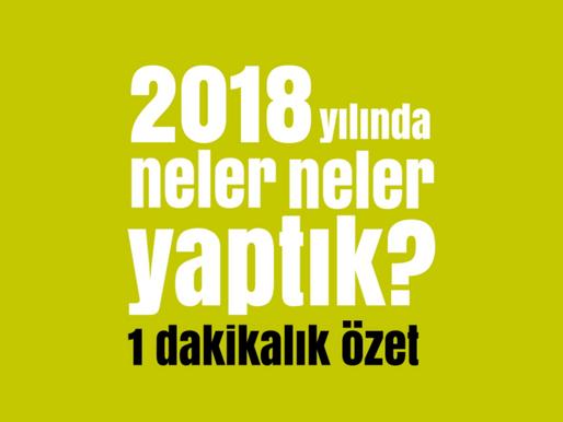2018'de Neler Yaptık?