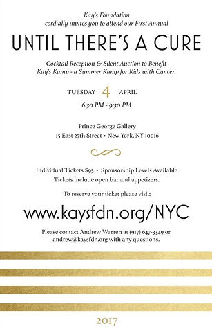Until there's a Cure Cocktail Reception and Silent Auction in NYC, April 4th 2017. Kay's Foundation. Kay's Kamp. Childhood Cancer. Pediatric Oncology. Helping kids with cancer