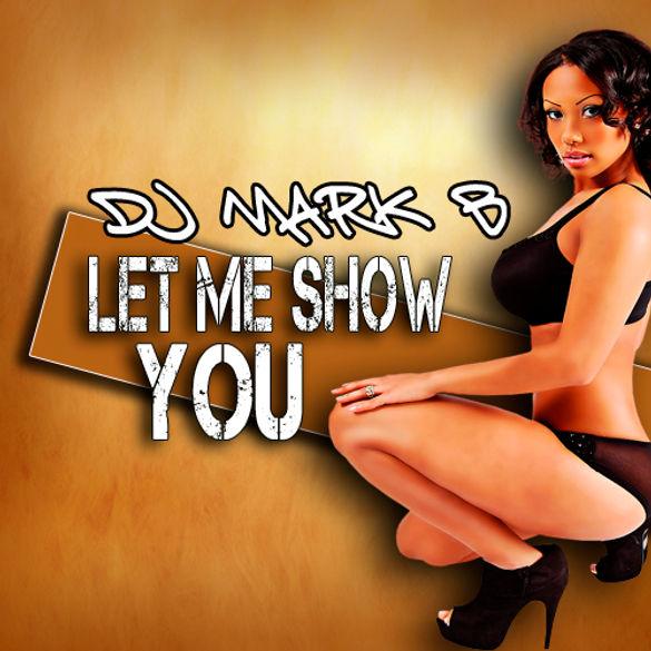 Let Me Show You.jpg