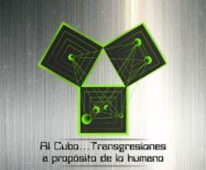 Al cubo… Transgresiones a propósito de lo humano