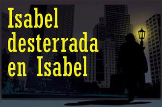 ISABEL DESTERRADA EN ISABEL