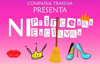 """""""Ni Princesas Ni Esclavas"""""""