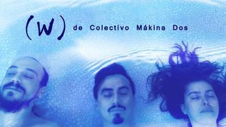 (W) de Colectivo Mákina Dos