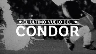 El último vuelo del Cóndor