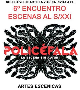 6º ENCUENTRO ESCENAS AL S/XXI - POLICÉFALA o la escena sin autor