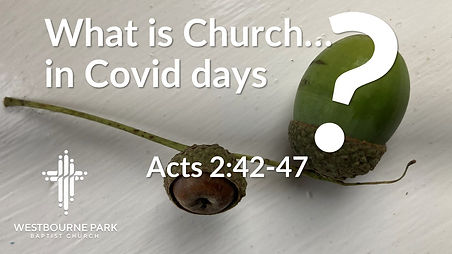 Church in Covid days Acts 2 42.jpg