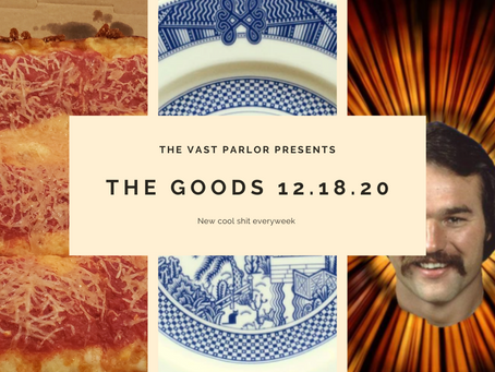 The Goods 12.18.20