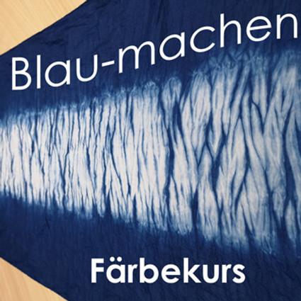 """Färbekurs """"Blau-Machen"""""""